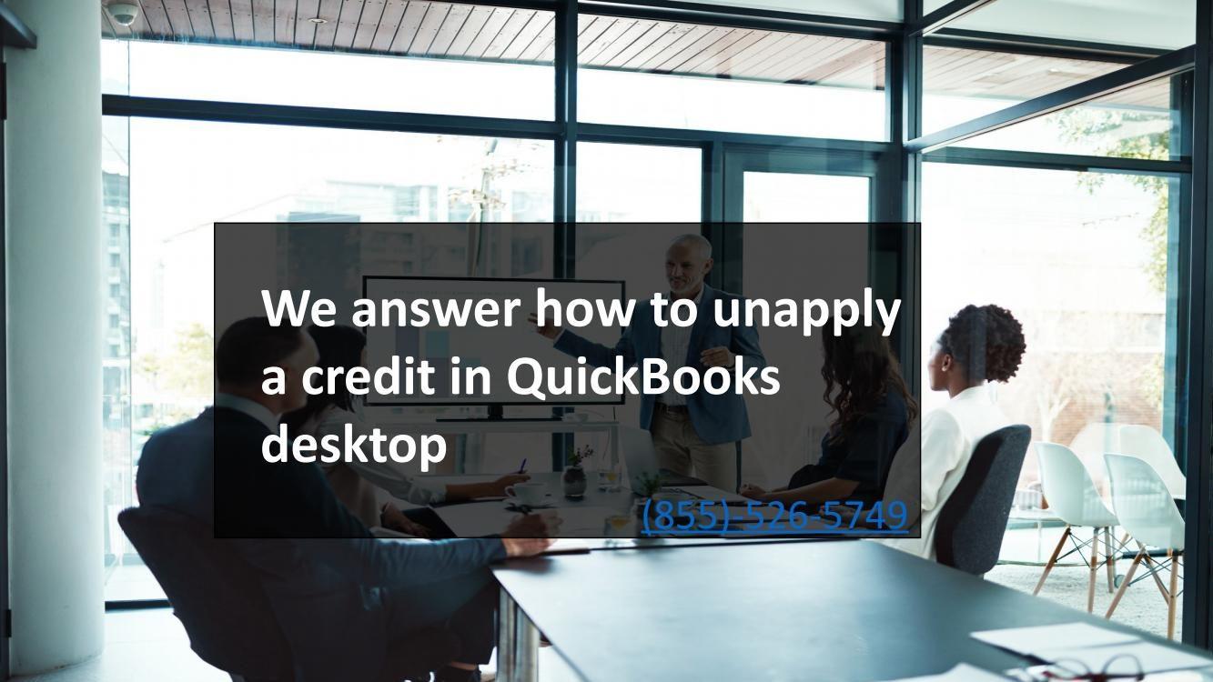 Unapply A Credit In QuickBooks Desktop